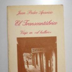 Libros de segunda mano: EL TRANSCANTÁBRICO VIAJE EN EL HULLERO JUAN PEDRO APARICIO FEVE. Lote 260560990