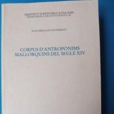 Libros de segunda mano: CORPUS D'ANTROPÒNIMS MALLORQUINS DEL SEGLE XIV - JOAN MIRALLES. Lote 236223360