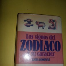 Libros de segunda mano: LOS SIGNOS DEL ZODIACO Y SU CARÁCTER, LINDA GOODMAN. Lote 236232545