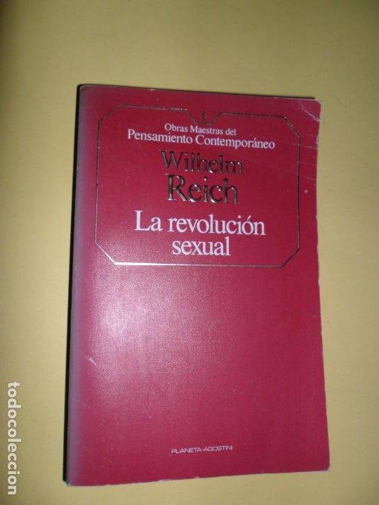 LA REVOLUCIÓN SEXUAL, WILHEM REICH, ED. PLANETA AGOSTINI (Libros de Segunda Mano - Pensamiento - Otros)