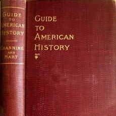Libros de segunda mano: CHANNING, EDWARD (Y) HART, ALBERT. GUIDE TO THE STUDY OF AMERICAN HISTORY. 1904.. Lote 236239055