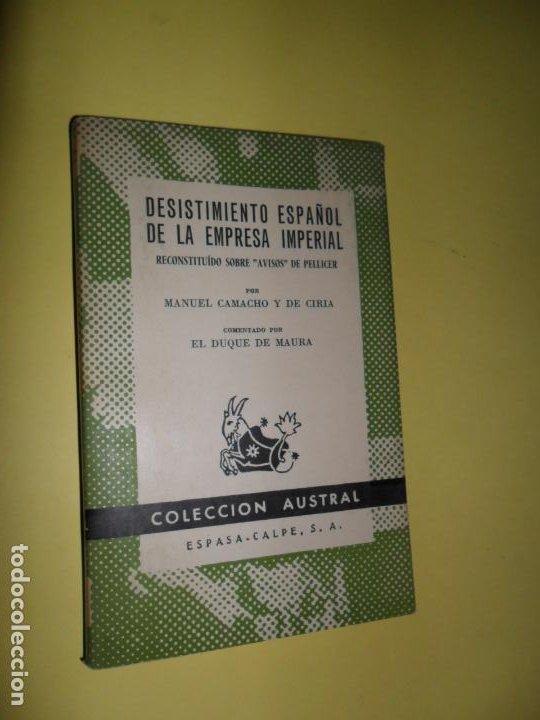 DESISTIMIENTO ESPAÑOL DE LA EMPRESA IMPERIAL, MANUEL CAMACHO Y DE CIRIA, COLECCIÓN AUSTRAL (Libros de Segunda Mano - Historia - Otros)