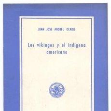 Libros de segunda mano: ANDREU OCARIZ, JUAN JOSÉ. LOS VIKINGOS Y EL INDÍGENA AMERICANO. 1966.. Lote 236241530