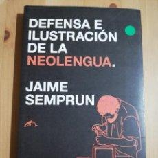 Libros de segunda mano: DEFENSA E ILUSTRACIÓN DE LA NEOLENGUA (JAIME SEMPRUN). Lote 236271125