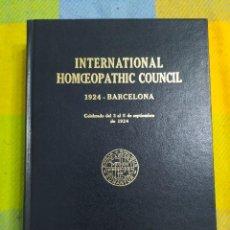 Libros de segunda mano: INTERNATIONAL HOMEOPATHIC COUNCIL. CELEBRADO EN 1924 EN BARCELONA.. Lote 236273075