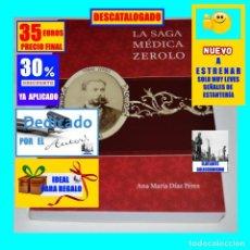 Libros de segunda mano: LA SAGA MÉDICA ZEROLO - MÉDICOS MEDICINA TENERIFE - ANA MARÍA DÍAZ PÉREZ - DEDICADO AUTORA - 35 €. Lote 236276435