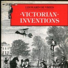Libros de segunda mano: L. DE VRIES. VICTORIAN INVENTIONS. INVENTOS. LONDON 1991. Lote 236298160