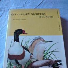 Libros de segunda mano: LAS AVES REPRODUCTORAS DE EUROPA(VOLUMEN 4). LES OISEAU NICHEURS D´EUROPE,PAUL GÉROUDET,1962,FRANCES. Lote 236299050
