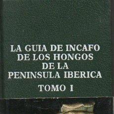 Libros de segunda mano: LA GUÍA DE INCAFO DE LOS HONGOS DE LA PENÍNSULA IBÉRICA - (TOMO I - II ). Lote 236299670