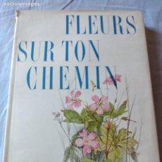 Libros de segunda mano: FLEURS SUR TON CHEMIN RELIÉ – 1 JANVIER 1950 DE FURRER / BAUMBERGER ,FRANCES. Lote 236299690