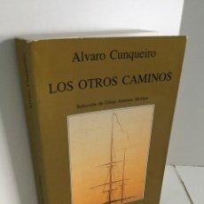 Libros de segunda mano: ALVARO CUNQUEIRO. LOS OTROS CAMINOS. SELECCIÓN DE CÉSAR ANTONIO MOLINA. TUSQUETS. 1ª ED. 1988. Lote 236301700