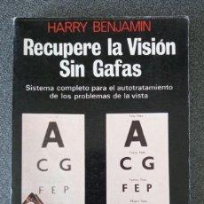 Libros de segunda mano: RECUPERE LA VISIÓN SIN GAFAS HARRY BENJAMIN. Lote 236308795