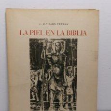 Libros de segunda mano: LA PIEL EN LA BIBLIA DE J MARIA SANS FERRAN 1970 EDIT COLOMER MUNMANY. Lote 236311830