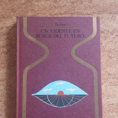Libros de segunda mano: UN VIDENTE EN BUSCA DEL FUTURO - BELLINE - OTROS MUNDOS - PRIMERA EDICION DIFICIL. Lote 236312620