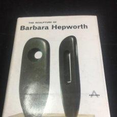Libros de segunda mano: THE SCULPTURE OF BARBARA HEPWORTH. HARRY ABRAMS 1968. ILUSTRADO, TEXTOS EN INGLÉS.. Lote 236313760