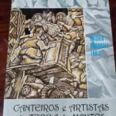 Libros de segunda mano: CANTEIROS E ARTISTAS DE TERRA DE MONTES E RIBEIRAS DE LEREZ, ANTONIO RODRÍGUEZ FRAIZ. Lote 236316920