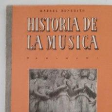 Libros de segunda mano: HISTORIA DE LA MÚSICA. RAFAEL BENEDITO, 1963. Lote 236386860