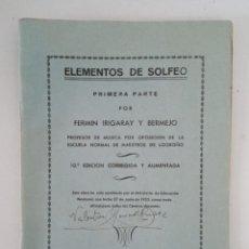 Libros de segunda mano: ELEMENTOS DE SOLFEO. 1º PARTE. FERMÍN IRIGARAY Y BERMEJO.. Lote 236387875