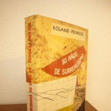 Livros em segunda mão: ROLAND PENROSE: 80 AÑOS DE SURREALISMO (POLÍGRAFA, 1981) EXCELENTE ESTADO. Lote 236399340