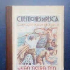 Livros em segunda mão: CUESTIONES DE PESCA CONTADAS POR UN PESCADOR - JUAN NEIRA NIN - LA CORUÑA 1947.. Lote 236447035
