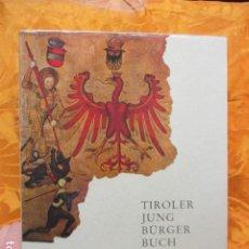 Libros de segunda mano: TIROLER JUNG BÚGER BUCH. Lote 236472520