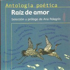 Libros de segunda mano: RAÍZ DE AMOR. ANTOLOGÍA POÉTICA. ALFAGUARA SERIE ROJA. ANTOLOGÍAS. Lote 236497075