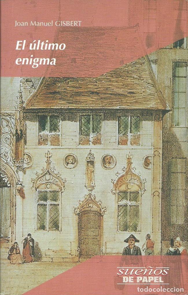 EL ÚLTIMO ENIGMA DE JOAN MANUEL GISBERT. SUEÑOS DE PAPEL. (Libros de Segunda Mano - Literatura Infantil y Juvenil - Otros)