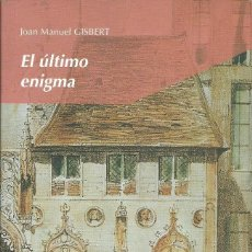 Libros de segunda mano: EL ÚLTIMO ENIGMA DE JOAN MANUEL GISBERT. SUEÑOS DE PAPEL.. Lote 236498000