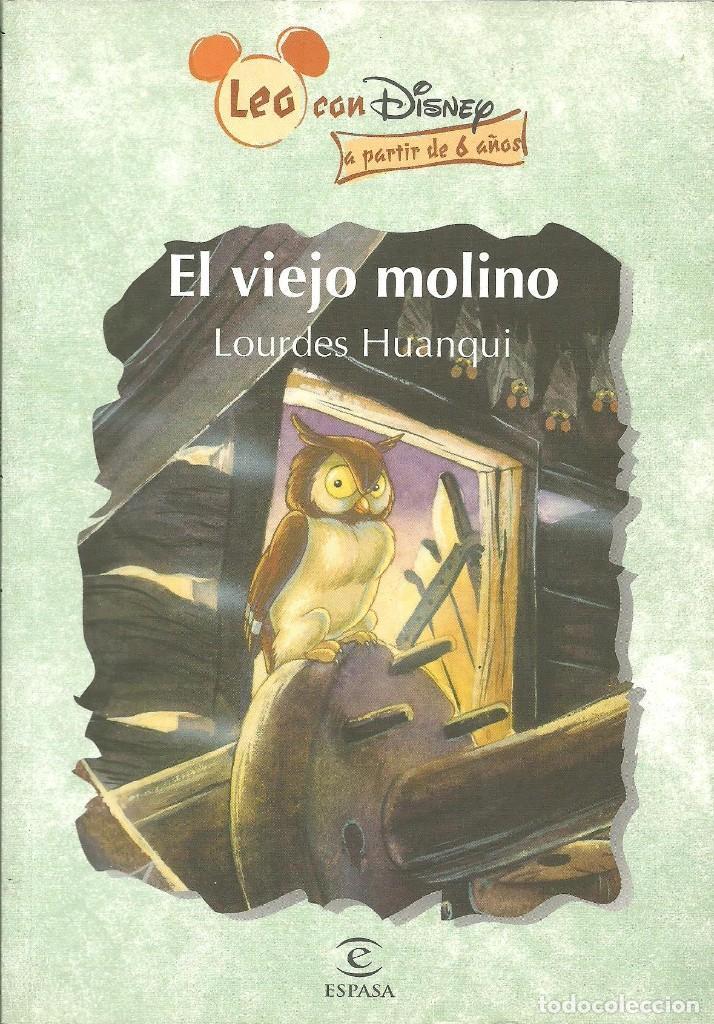 EL VIEJO MOLINO DE LOURDES HUANQUI. LEO CON DISNEY (Libros de Segunda Mano - Literatura Infantil y Juvenil - Otros)