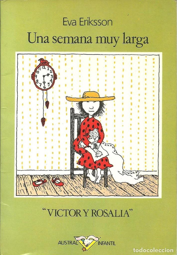 UNA SEMANA MUY LARGA .VÍCTOR Y ROSALÍA DE EVA ERIKSSON. AUSTRAL INFANTIL (Libros de Segunda Mano - Literatura Infantil y Juvenil - Otros)