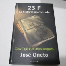 Libri di seconda mano: JOSÉ ONETO 23F LA HISTORIA NO CONTADA W5235. Lote 236501315
