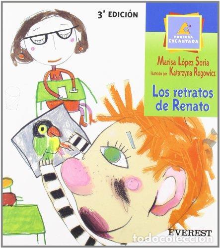 LOS RETRATOS DE RENATO. MARISA LÓPEZ SORIA (Libros de Segunda Mano - Literatura Infantil y Juvenil - Otros)