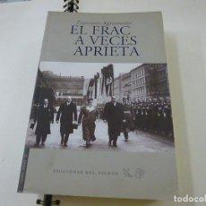 Libros de segunda mano: EL FRAC A VECES APRIETA -. FRANCISCO AGRAMONTE -EDICIONES DEL VIENTO - N 1. Lote 236507310