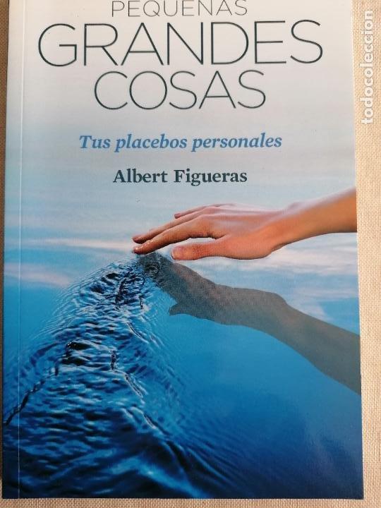 PEQUEÑAS GRANDES COSAS - TUS PLACEBOS PERSONALES - ALBERT FIGUERAS - RBA 2012 (Libros de Segunda Mano - Pensamiento - Otros)