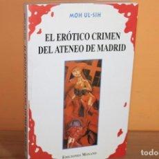 Libri di seconda mano: EL EROTICO CRIMEN DEL ATENEO DE MADRID / MOH UL-SIH. Lote 236532725