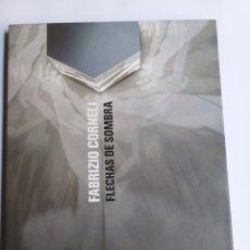 Libros de segunda mano: FABRIZIO CORNELI. FLECHAS DE SOMBRA. INSTITUTO ITALIANO DE CULTURA DE MADRID . ARTE SIGLO XX. Lote 236575380