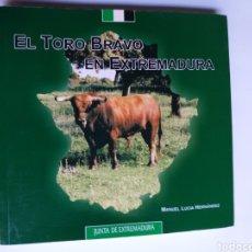 Libros de segunda mano: EL TORO BRAVO EN EXTREMADURA . MANUEL LUCÍA HERNÁNDEZ . TOROS TEMAS EXTREMEÑOS. Lote 236577920
