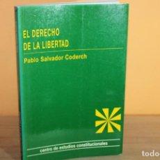 Libros de segunda mano: EL DERECHO DE LA LIBERTAD / PABLO SALVADOR CODERCH. Lote 236578510