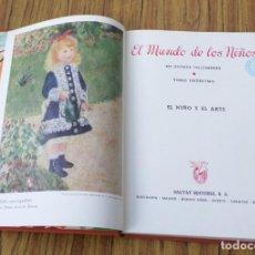 Libros de segunda mano: NIÑOS Y ARTE - EL MUNDO DE LOS NIÑOS - TOMO 11 - ED. SALVAT 1960. Lote 236579165