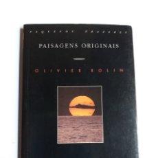 Libros de segunda mano: PAISAGENS ORIGINAIS . OLIVIER ROLÍN.. HEMINGWAY NABOKOV BORGES MICHAUX KAWABATA . LIBRO EN PORTUGUÉS. Lote 236583055