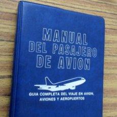 Libros de segunda mano: MANUAL DEL PASAJERO DE AVIÓN - GUÍA COMPLETA DEL VIAJE EN AVIÓN, AVIONES Y AEROPUERTOS 1981. Lote 236584795