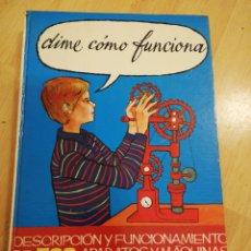 Libros de segunda mano: DIME COMO FUNCIONA. Lote 236608640