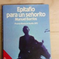 Libros de segunda mano: LIBRO, EPITAFIO PARA UN SEÑORITO,PREMIO ATENEO 1972. Lote 236620570