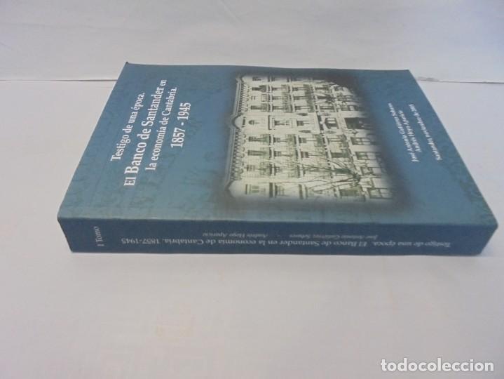 Libros de segunda mano: TESTIGO DE UNA EPOCA. EL BANCO DE SANTANDER EN LA ECONOMIA DE CANTABRIA. 1857-1945. A.GUTIERREZ 2006 - Foto 2 - 236631315