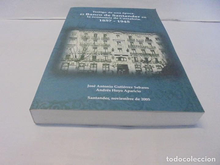 Libros de segunda mano: TESTIGO DE UNA EPOCA. EL BANCO DE SANTANDER EN LA ECONOMIA DE CANTABRIA. 1857-1945. A.GUTIERREZ 2006 - Foto 3 - 236631315