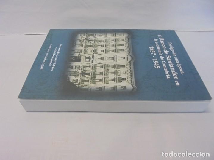 Libros de segunda mano: TESTIGO DE UNA EPOCA. EL BANCO DE SANTANDER EN LA ECONOMIA DE CANTABRIA. 1857-1945. A.GUTIERREZ 2006 - Foto 4 - 236631315