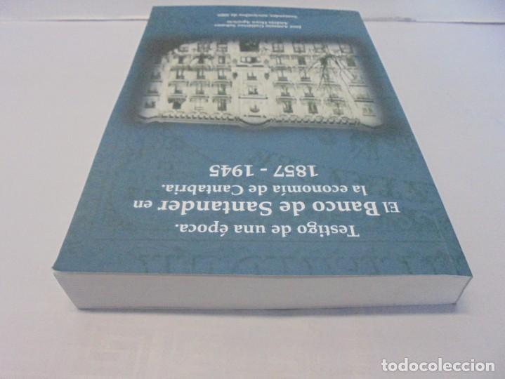 Libros de segunda mano: TESTIGO DE UNA EPOCA. EL BANCO DE SANTANDER EN LA ECONOMIA DE CANTABRIA. 1857-1945. A.GUTIERREZ 2006 - Foto 5 - 236631315