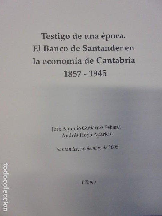 Libros de segunda mano: TESTIGO DE UNA EPOCA. EL BANCO DE SANTANDER EN LA ECONOMIA DE CANTABRIA. 1857-1945. A.GUTIERREZ 2006 - Foto 7 - 236631315