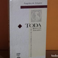 Libros de segunda mano: TODA,REINA DE NAVARRA / ANGELES DE IRISARRI. Lote 236698720