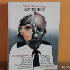 Libros de segunda mano: AFUERINOS / OSCAR FONTRODONA. Lote 236699030